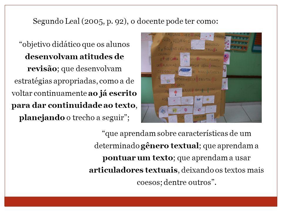 Segundo Leal (2005, p. 92), o docente pode ter como: