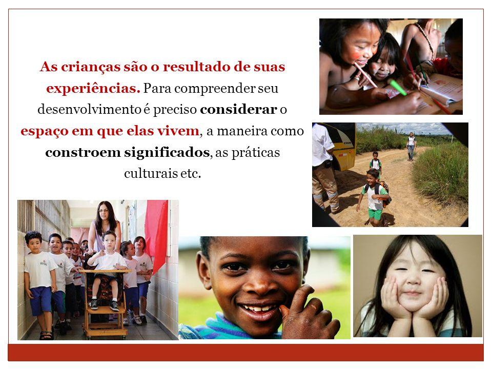 As crianças são o resultado de suas experiências