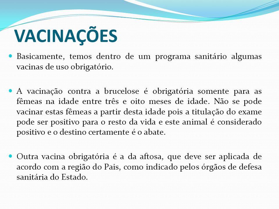 VACINAÇÕES Basicamente, temos dentro de um programa sanitário algumas vacinas de uso obrigatório.