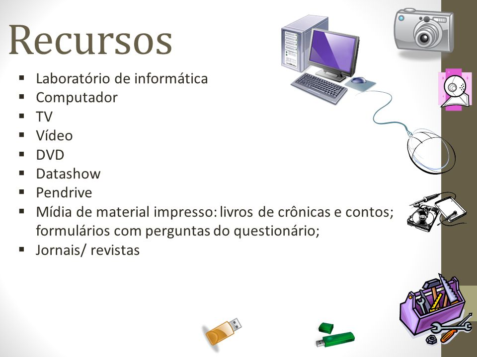 Recursos Laboratório de informática Computador TV Vídeo DVD Datashow