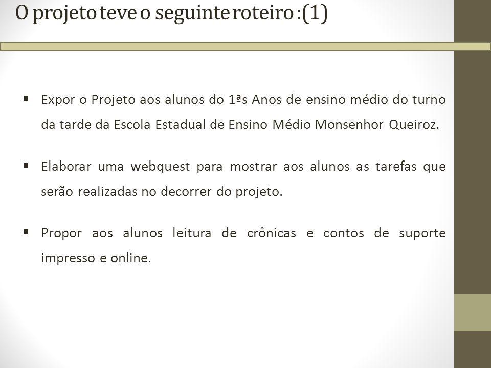 O projeto teve o seguinte roteiro :(1)