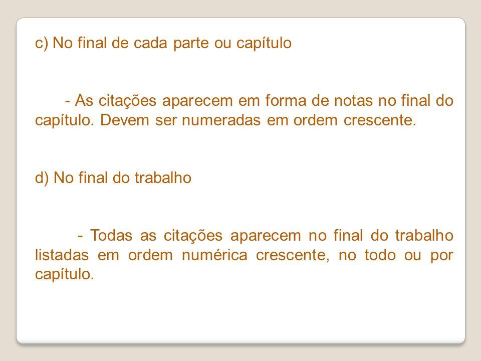 c) No final de cada parte ou capítulo