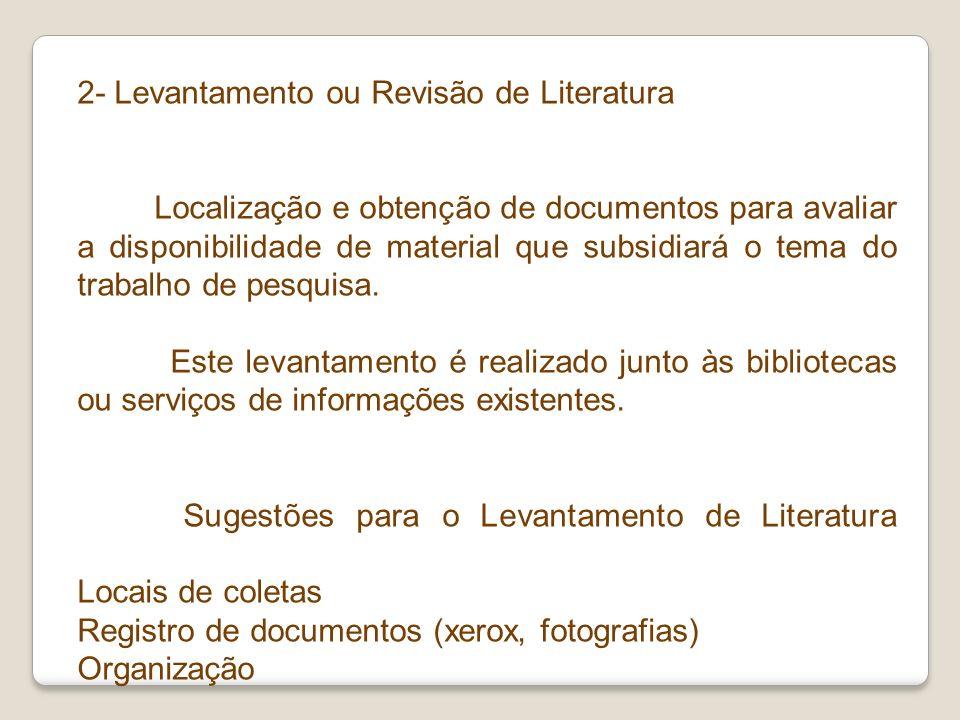 2- Levantamento ou Revisão de Literatura