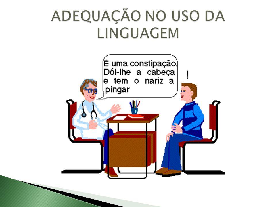 ADEQUAÇÃO NO USO DA LINGUAGEM