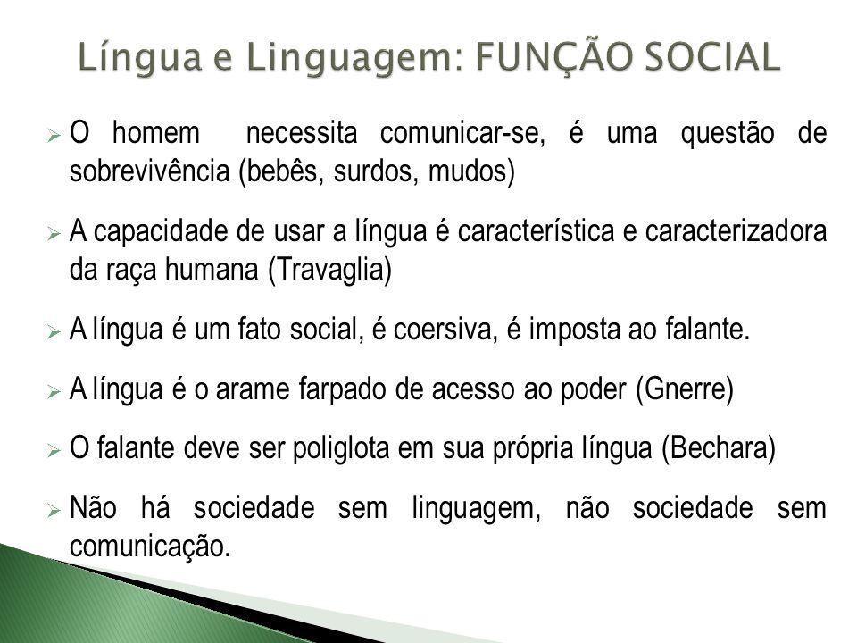 Língua e Linguagem: FUNÇÃO SOCIAL