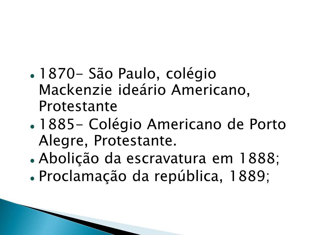 1870- São Paulo, colégio Mackenzie ideário Americano, Protestante