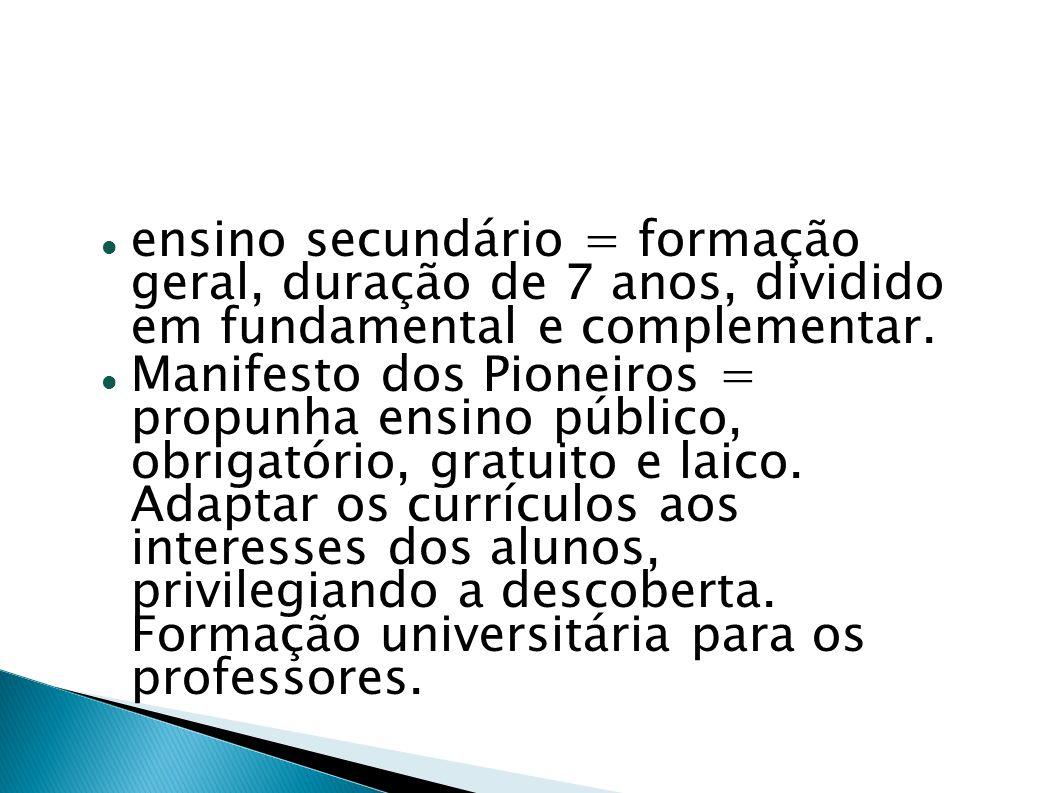ensino secundário = formação geral, duração de 7 anos, dividido em fundamental e complementar.