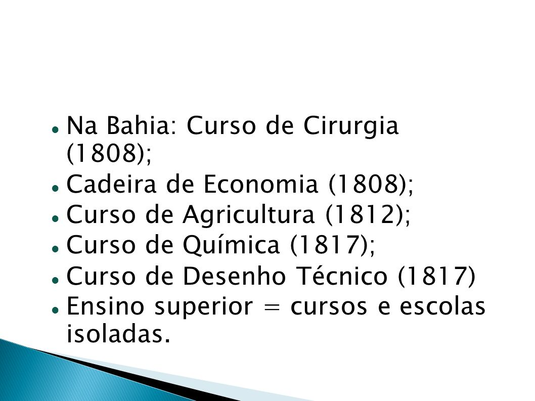 Na Bahia: Curso de Cirurgia (1808);