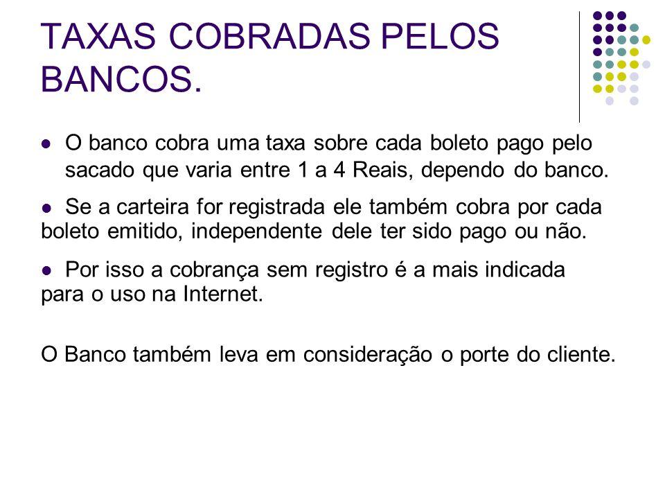 TAXAS COBRADAS PELOS BANCOS.