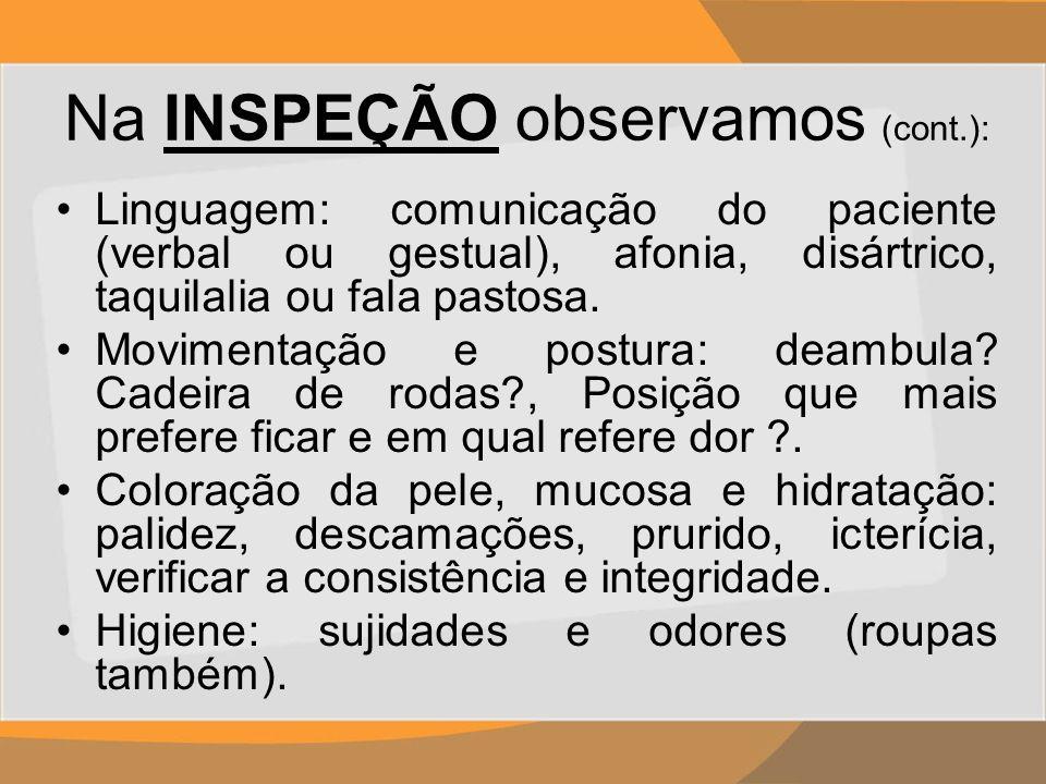 Na INSPEÇÃO observamos (cont.):