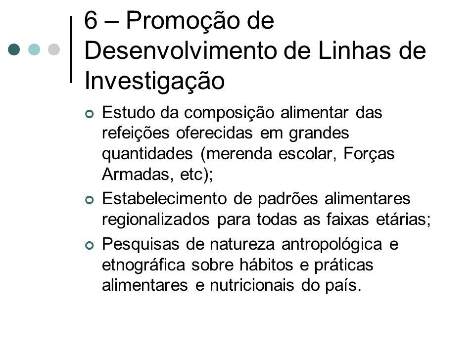 6 – Promoção de Desenvolvimento de Linhas de Investigação