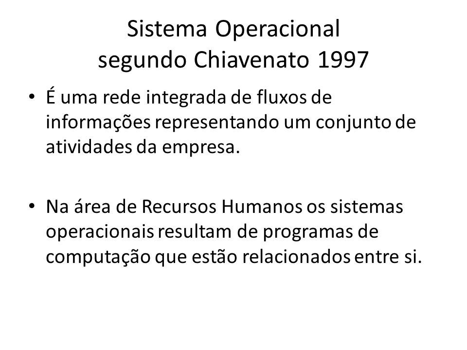 Sistema Operacional segundo Chiavenato 1997