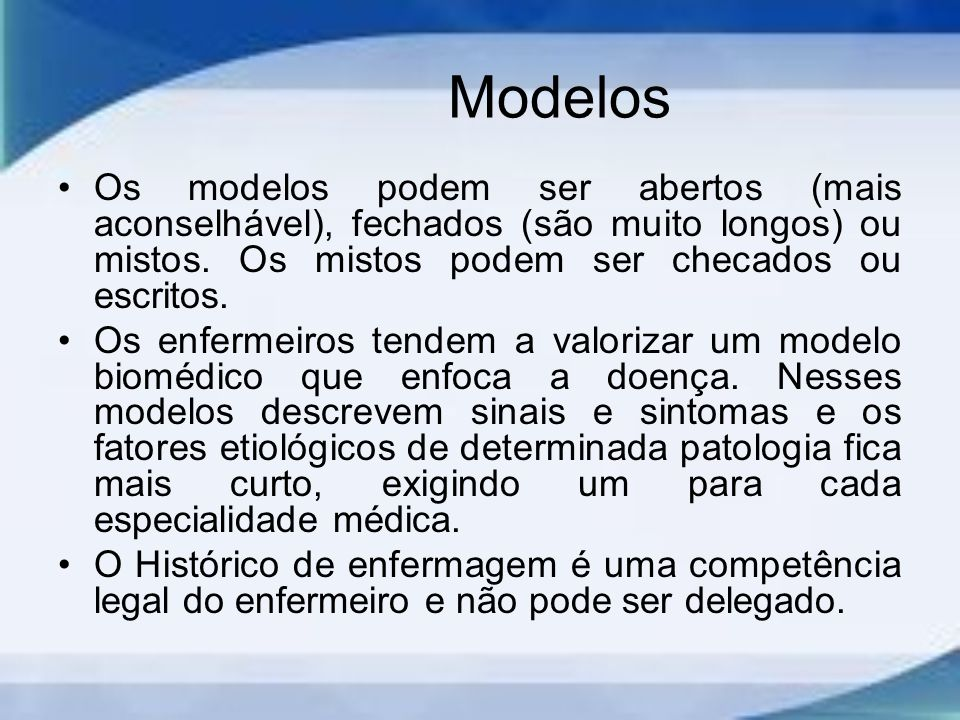 Modelos Os modelos podem ser abertos (mais aconselhável), fechados (são muito longos) ou mistos. Os mistos podem ser checados ou escritos.