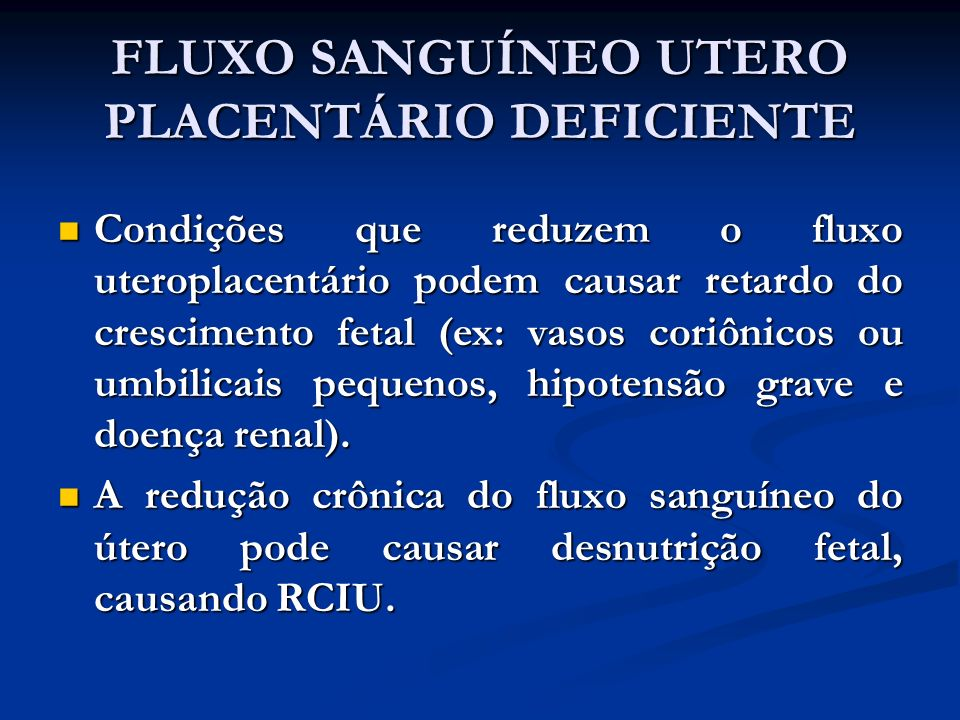 FLUXO SANGUÍNEO UTERO PLACENTÁRIO DEFICIENTE