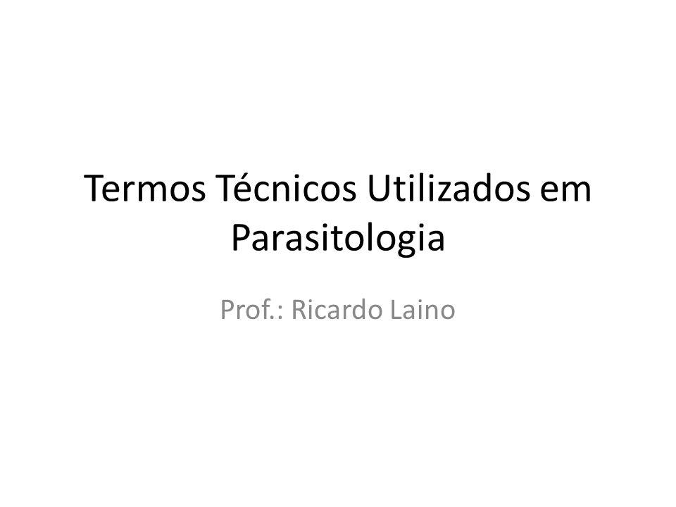 Termos Técnicos Utilizados em Parasitologia
