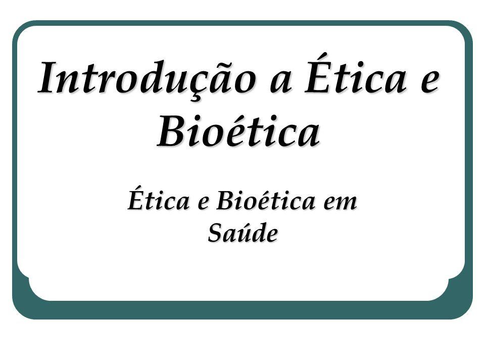 Introdução a Ética e Bioética