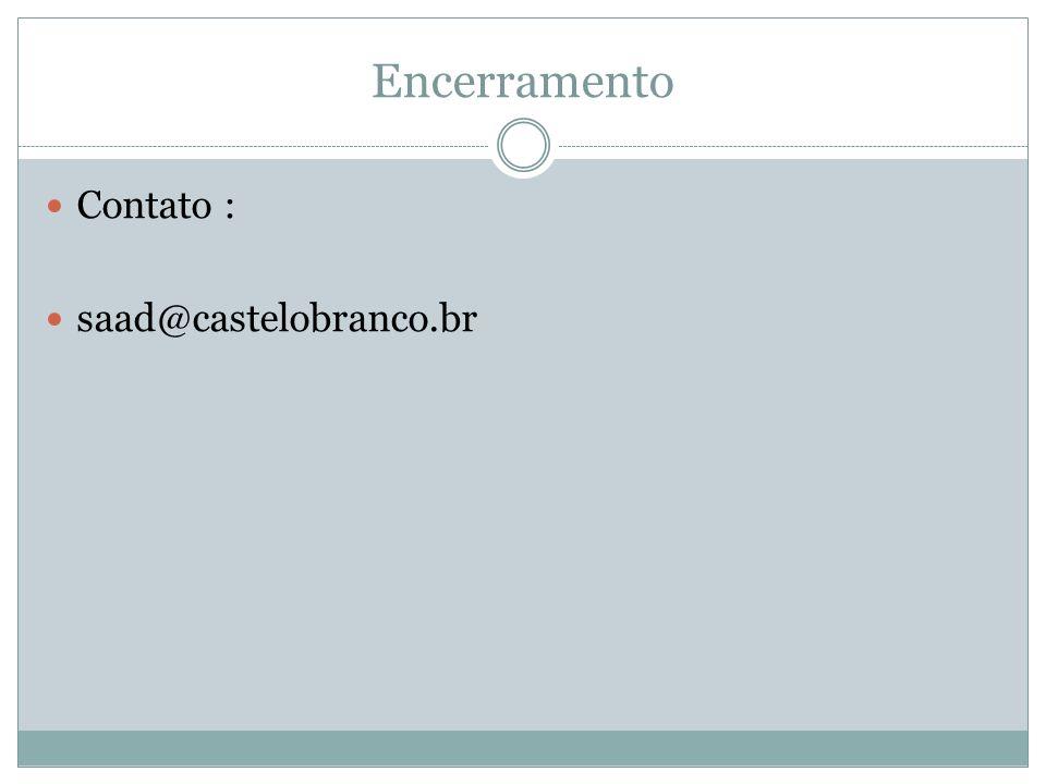 Encerramento Contato : saad@castelobranco.br