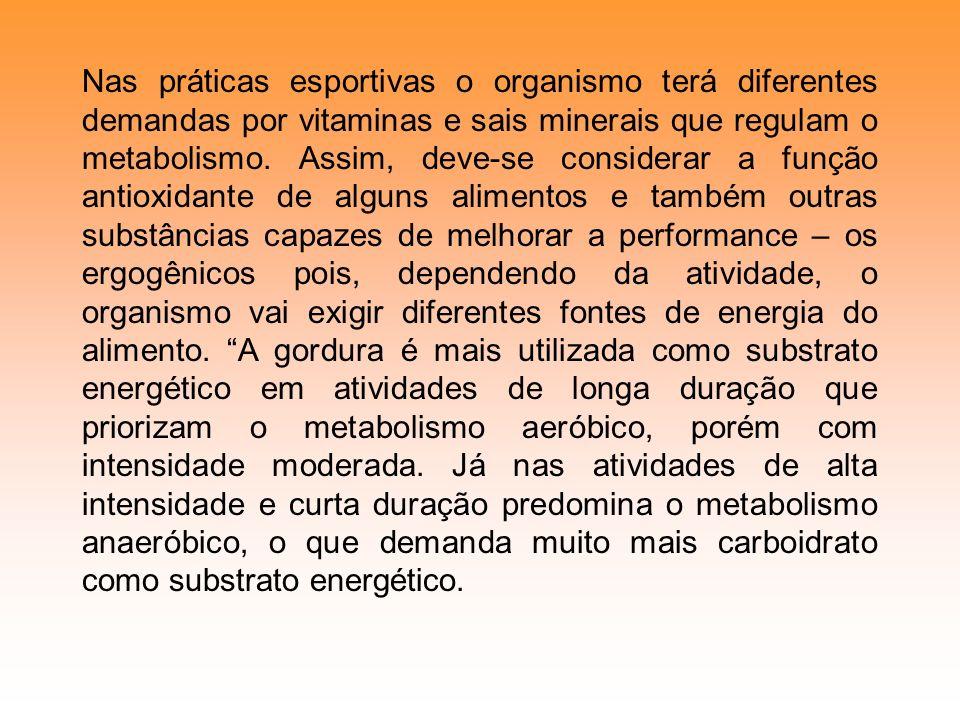 Nas práticas esportivas o organismo terá diferentes demandas por vitaminas e sais minerais que regulam o metabolismo.