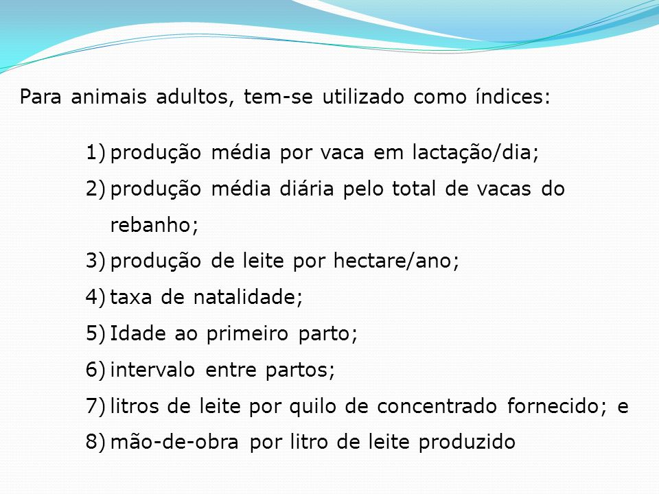 Para animais adultos, tem-se utilizado como índices: