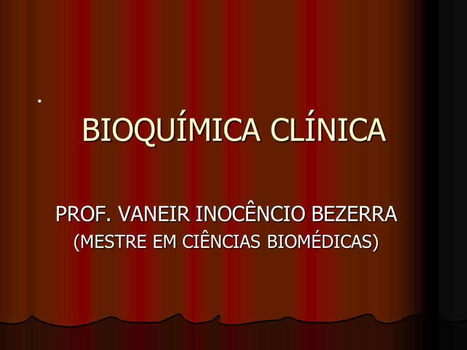 PROF. VANEIR INOCÊNCIO BEZERRA (MESTRE EM CIÊNCIAS BIOMÉDICAS)