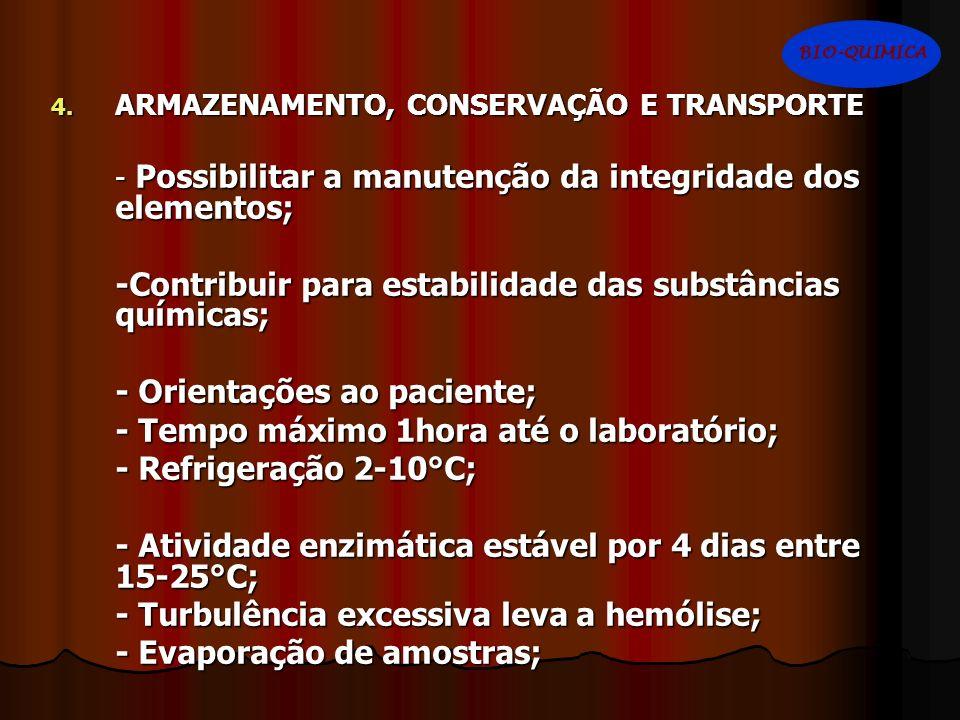-Contribuir para estabilidade das substâncias químicas;