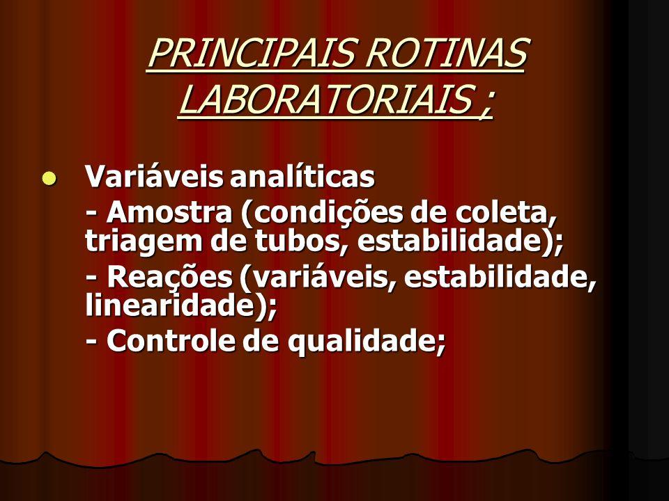 PRINCIPAIS ROTINAS LABORATORIAIS ;