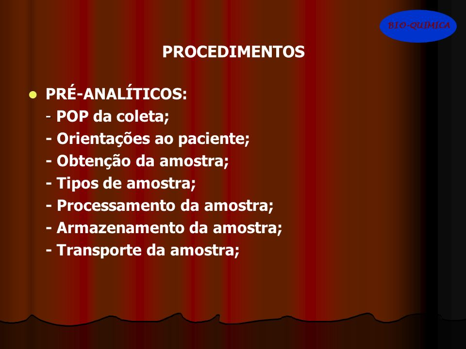 PROCEDIMENTOS PRÉ-ANALÍTICOS: - POP da coleta;
