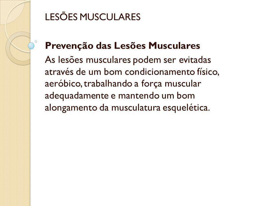 LESÕES MUSCULARES Prevenção das Lesões Musculares.