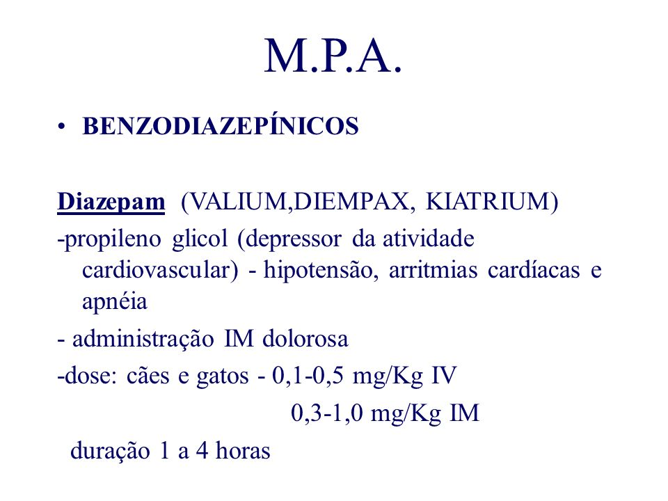 M.P.A. BENZODIAZEPÍNICOS Diazepam (VALIUM,DIEMPAX, KIATRIUM)