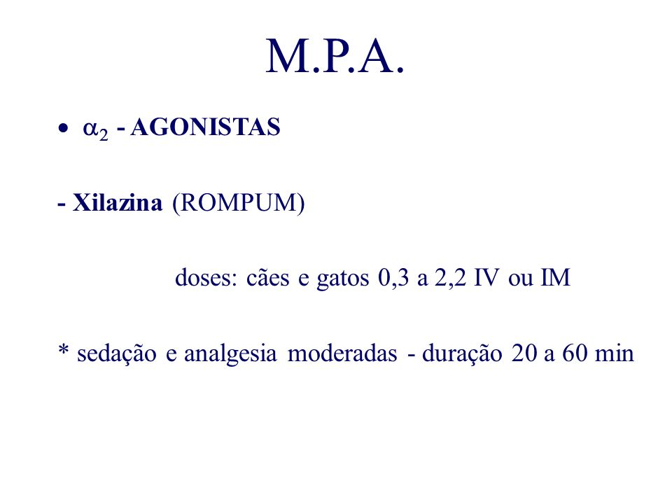 M.P.A. a2 - AGONISTAS - Xilazina (ROMPUM)