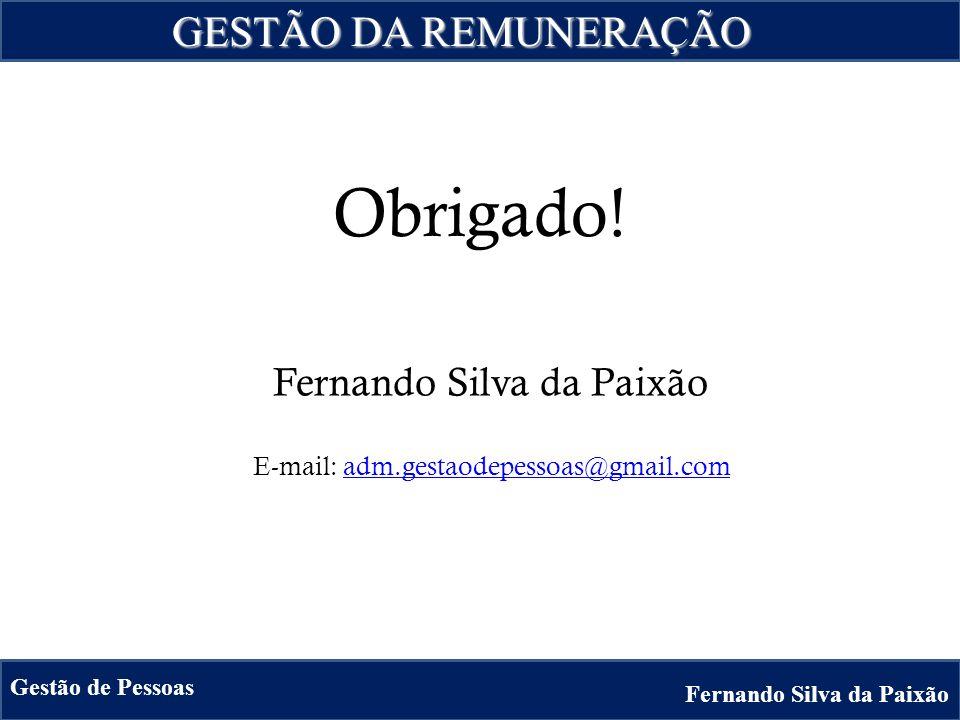 Obrigado! GESTÃO DA REMUNERAÇÃO Fernando Silva da Paixão