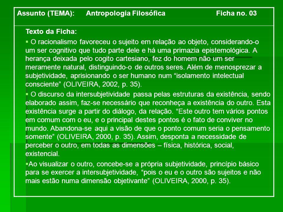 Assunto (TEMA): Antropologia Filosófica Ficha no. 03