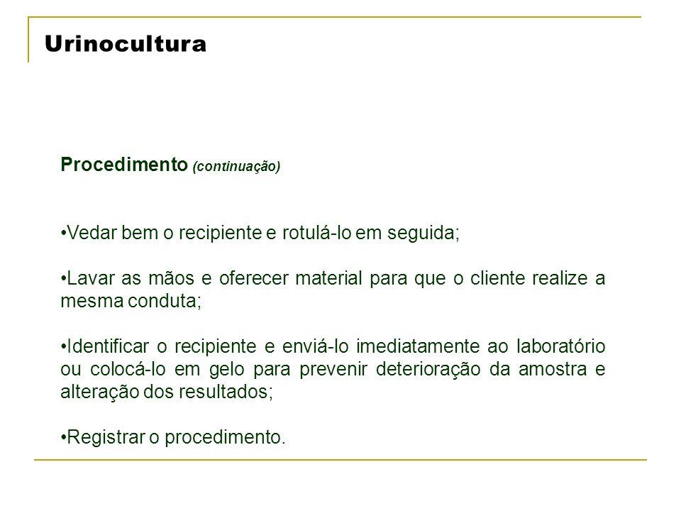 Urinocultura Procedimento (continuação)