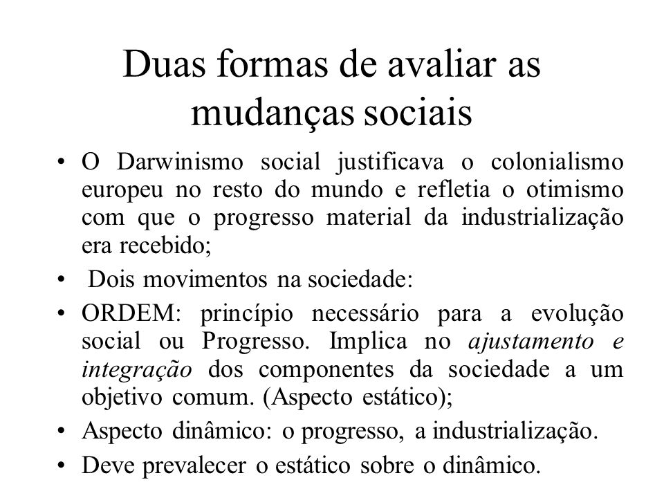 Duas formas de avaliar as mudanças sociais