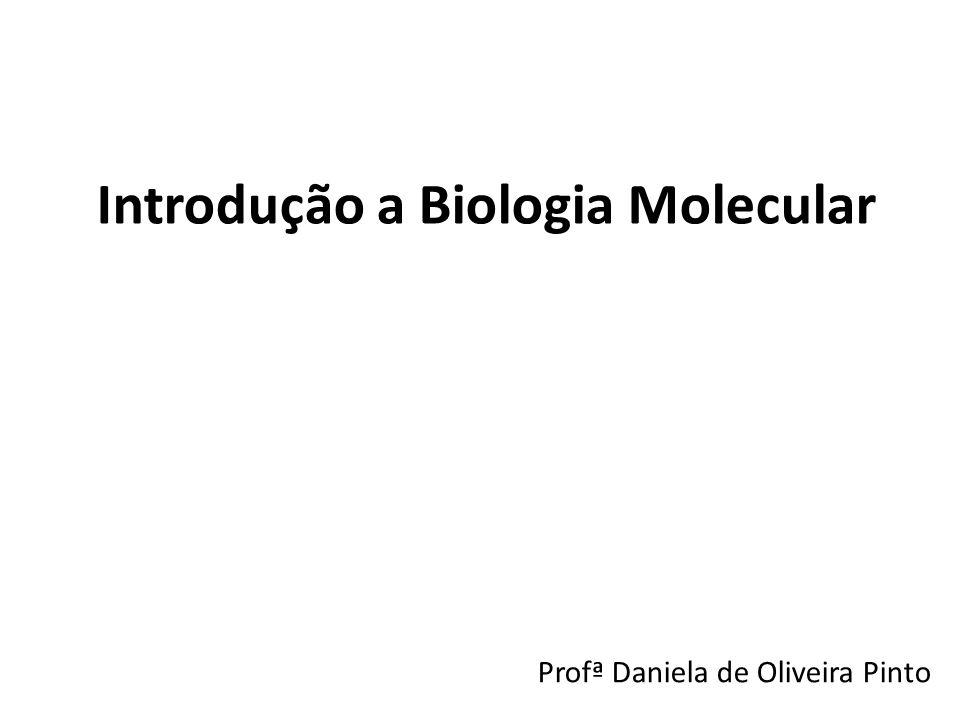 Introdução a Biologia Molecular