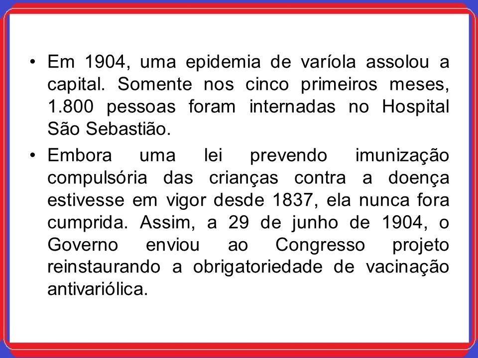 Em 1904, uma epidemia de varíola assolou a capital