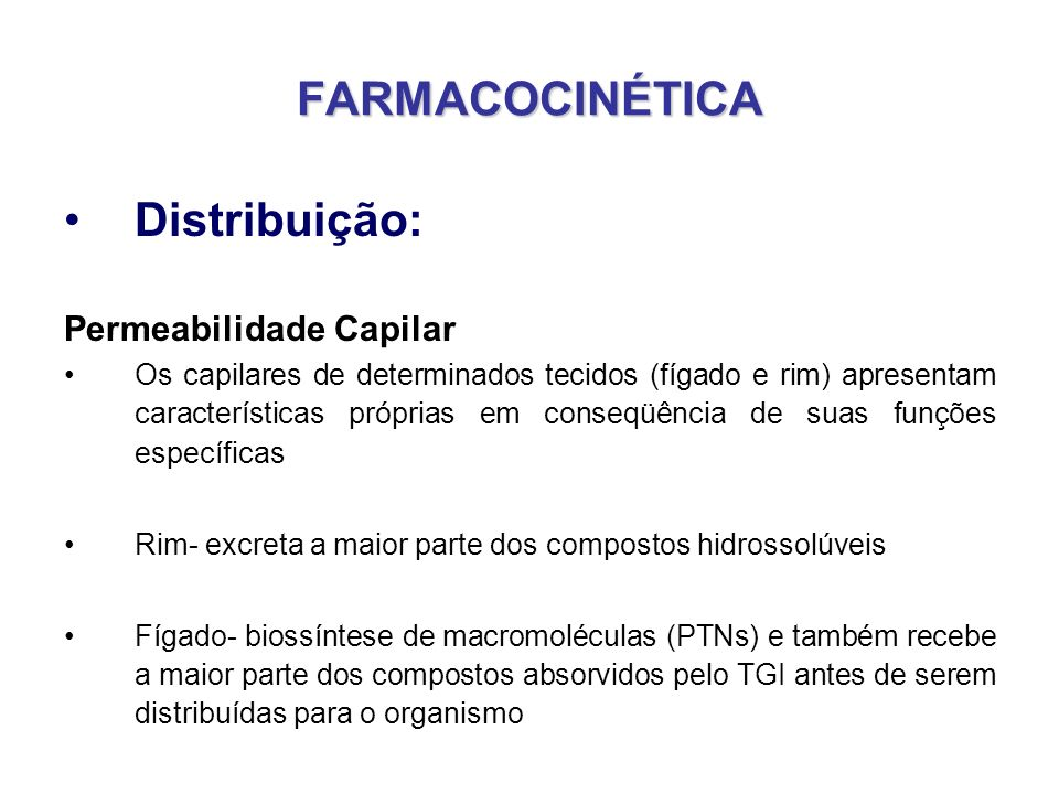 FARMACOCINÉTICA Distribuição: Permeabilidade Capilar