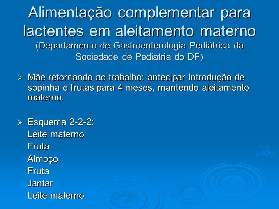 Alimentação complementar para lactentes em aleitamento materno (Departamento de Gastroenterologia Pediátrica da Sociedade de Pediatria do DF)