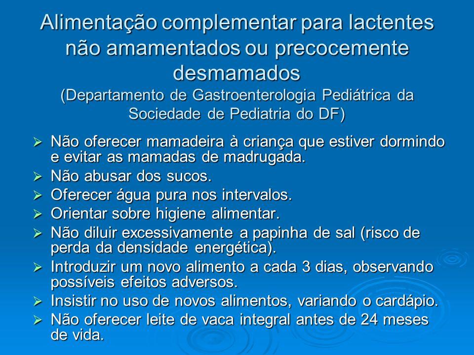 Alimentação complementar para lactentes não amamentados ou precocemente desmamados (Departamento de Gastroenterologia Pediátrica da Sociedade de Pediatria do DF)