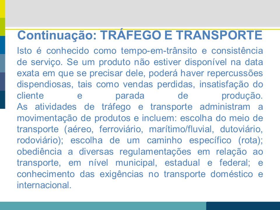 Continuação: TRÁFEGO E TRANSPORTE