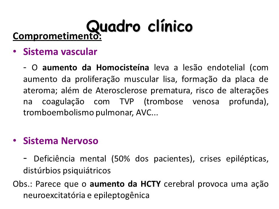 Quadro clínicoComprometimento: Sistema vascular.