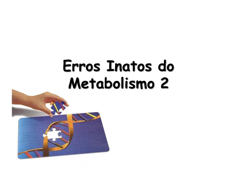 Erros Inatos do Metabolismo 2