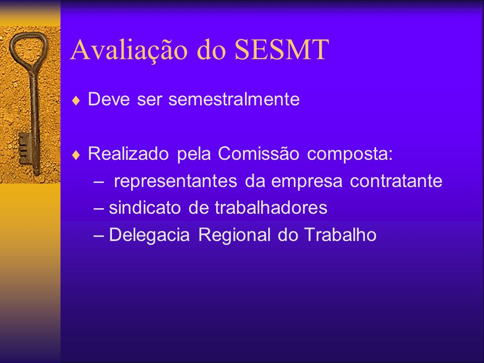 Avaliação do SESMT Deve ser semestralmente