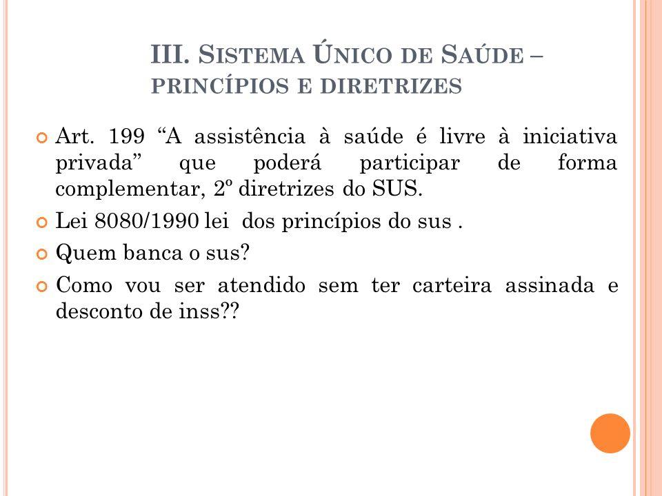 III. Sistema Único de Saúde – princípios e diretrizes