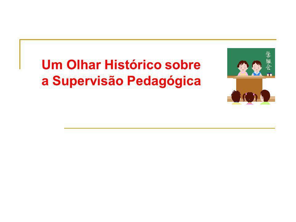 Um Olhar Histórico sobre a Supervisão Pedagógica