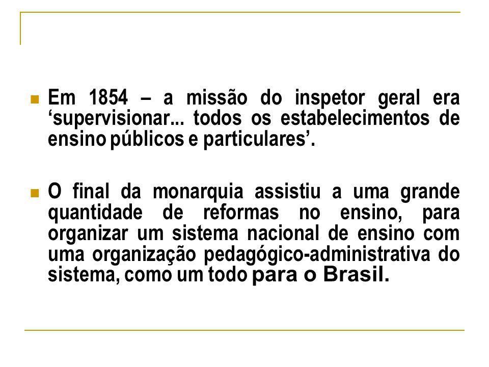 Em 1854 – a missão do inspetor geral era 'supervisionar
