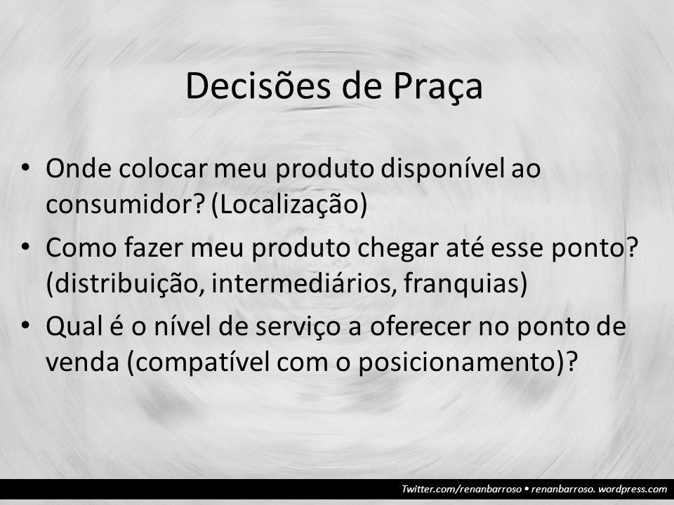 Decisões de Praça Onde colocar meu produto disponível ao consumidor (Localização)