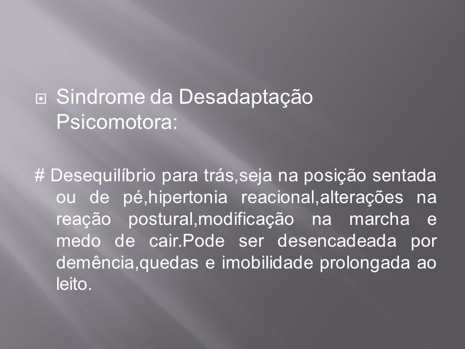 Sindrome da Desadaptação Psicomotora: