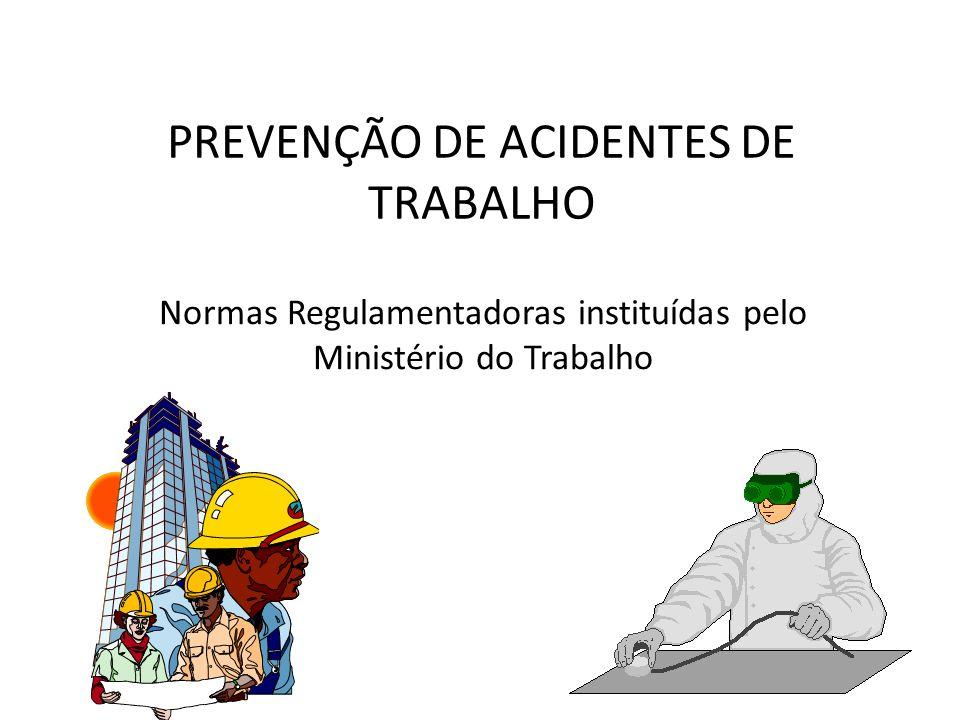 PREVENÇÃO DE ACIDENTES DE TRABALHO