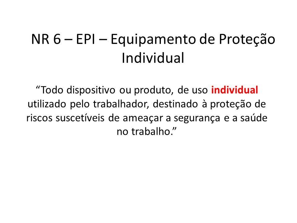 NR 6 – EPI – Equipamento de Proteção Individual